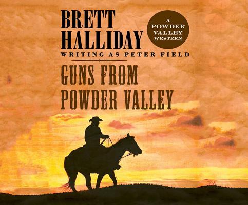 Guns from Powder Valley by Brett Halliday