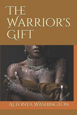 The Warrior's Gift by Altonya Washington