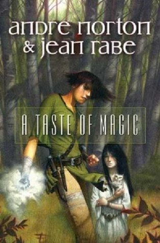 A Taste of Magic by Andre Norton, Jean Rabe