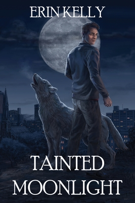 Tainted Moonlight by Erin Kelly