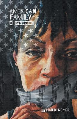 American Family: A Syndrome by Nandi Comer