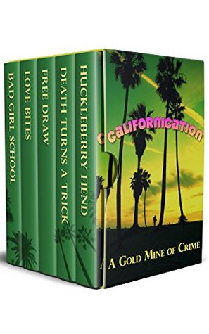 Californication: A Gold Mine of Crime by Red Q. Arthur, Julie Smith, Shelley Singer, Adrienne Barbeau, J. Paul Drew