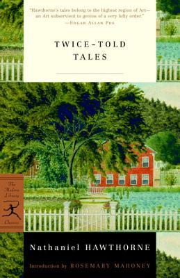Twice-Told Tales by Nathaniel Hawthorne, Rosemary Mahoney