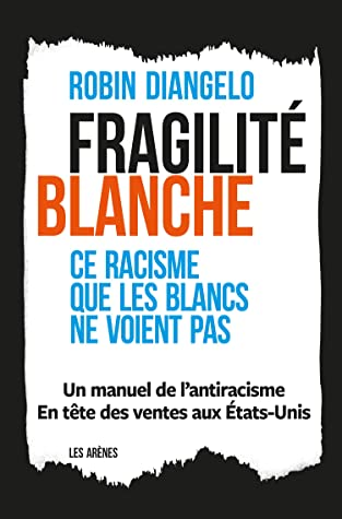 Fragilité blanche by Robin DiAngelo