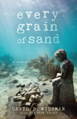 Every Grain of Sand by David P. Wichman