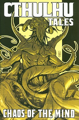 Cthulhu Tales: Chaos of the Mind by Michael Alan Nelson, Brian Augustyn, William A. Messner-Loebs