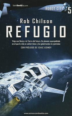 Refugio = Refuge by Rob Chilson