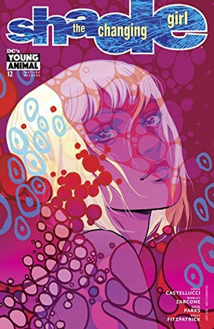 Shade, The Changing Girl (2016-) #12 by Ande Parks, Cecil Castellucci, Katie Jones, Becky Cloonan, Marley Zarcone, Kelly Fitzpatrick