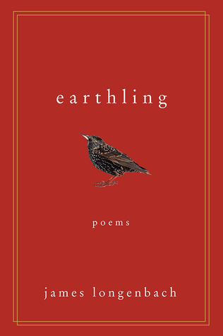 Earthling: Poems by James Longenbach