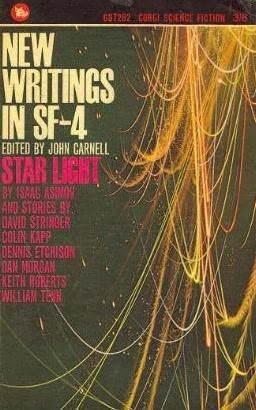 New Writings In SF-4 by William Tenn, Colin Kapp, Keith Roberts, Isaac Asimov, Dan Morgan, John Carnell, Dennis Etchison, David Stringer