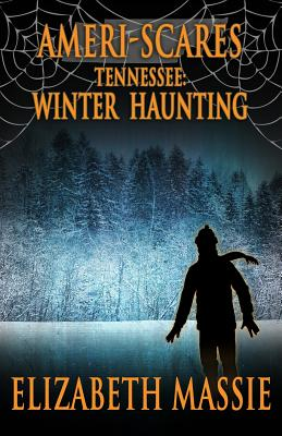 Ameri-scares Tennessee: Winter Haunting by Elizabeth Massie