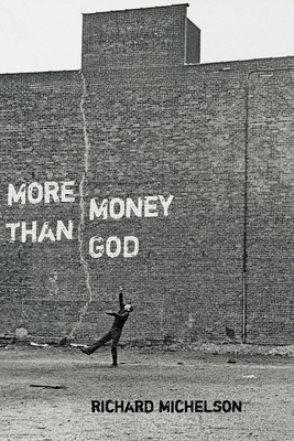 More Money than God by Richard Michelson