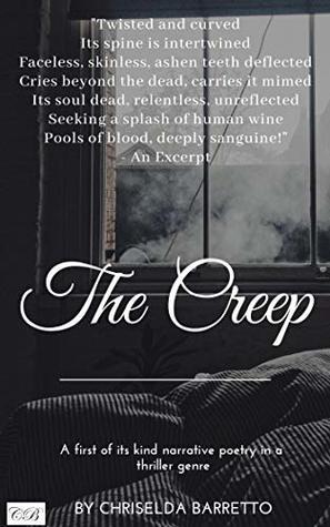 The Creep by Chriselda Barretto