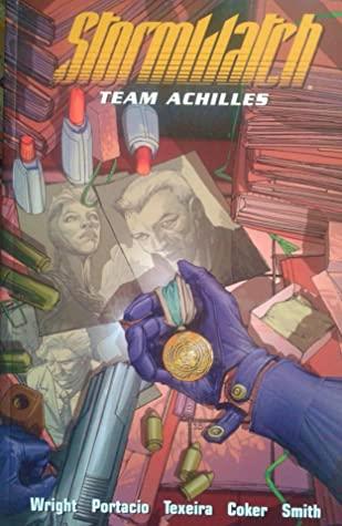 Stormwatch: Team Achilles, Vol. 2 by C.P. Smith, Tomm Coker, Bill Sienkiewicz, Mark Texeira, Micah Ian Wright, Whilce Portacio