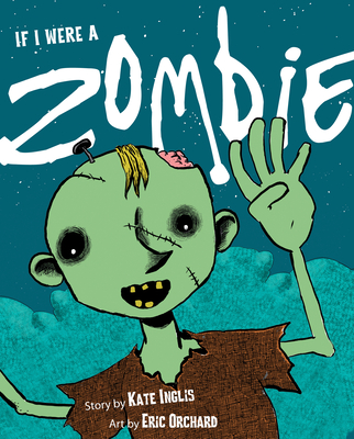 If I Were a Zombie by Kate Inglis