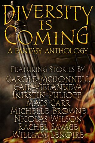 Diversity Is Coming by Nicolas Wilson, William Lenoire, Mags Carr, Rachel Savage, Gail Villanueva, Kirstin Pullioff, Michelle Browne, Carole McDonnell