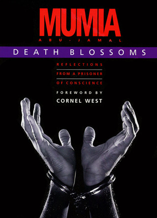 Death Blossoms: Reflections from a Prisoner of Conscience by Cornel West, Mumia Abu-Jamal, Julia Wright