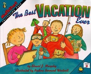 The Best Vacation Ever by Stuart J. Murphy, Nadine Bernard Westcott