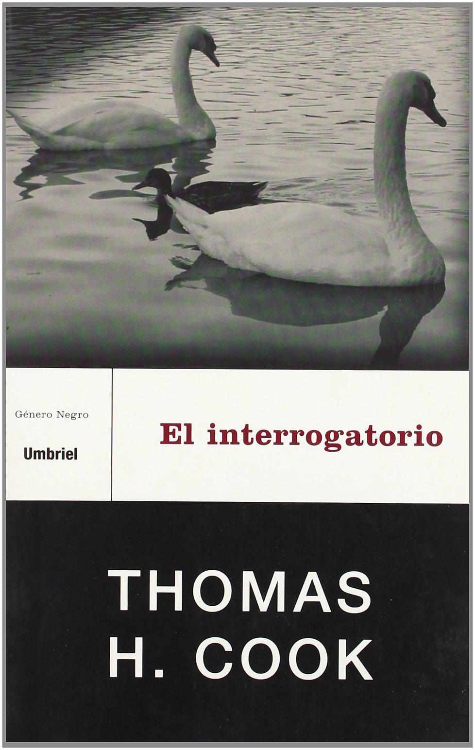 El Interrogatorio by Juanjo Estrella, Thomas H. Cook