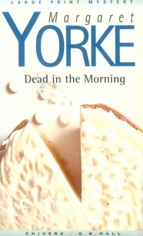 Dead in the Morning by Margaret Yorke
