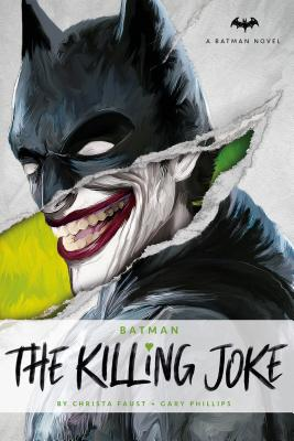 DC Comics Novels - Batman: The Killing Joke by Gary Phillips, Christa Faust