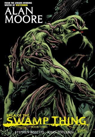 Saga of the Swamp Thing: Book Three by Alan Moore, Stephen R. Bissette, John Totleben