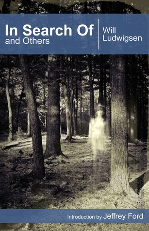 In Search Of and Others by Will Ludwigsen