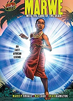 Marwe: Into the Land of the Dead An East African Legend by Marie P. Croall