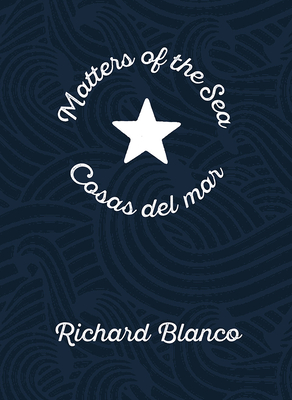 Matters of the Sea/Cosas del Mar: A Poem Commemorating a New Era in Us-Cuba Relations by Richard Blanco
