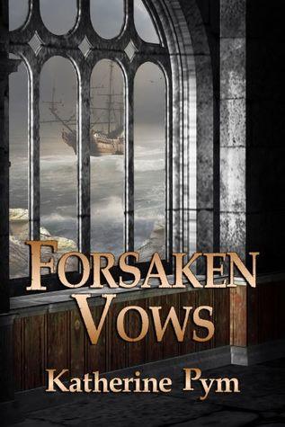 Forsaken Vows by Katherine Pym