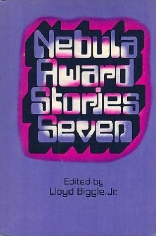 Nebula Award Stories Seven by Lloyd Biggle Jr.