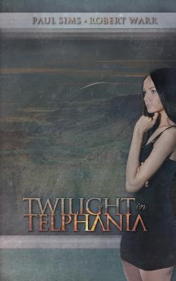 Twilight in Telphania by Robert Warr, Paul Sims