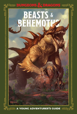 Beasts & Behemoths (Dungeons & Dragons): A Young Adventurer's Guide by Andrew Wheeler, Stacy King, Jim Zub