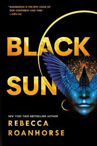 Black Sun (Between Earth And Sky Book 1) by Rebecca Roanhorse