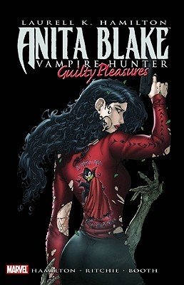 Anita Blake, Vampire Hunter: Guilty Pleasures by Stacie Ritchie, Laurell K. Hamilton, Jessica Ruffner, Ron Lim, Brett Booth