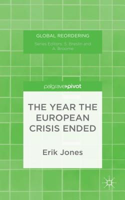 The Year the European Crisis Ended by E. Jones
