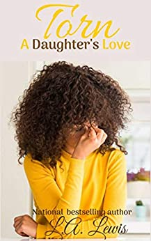 Torn: A Daughter's Love by Gina Johnson, L.A. Lewis