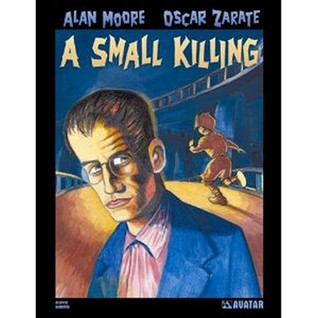 Alan Moore's A Small Killing by Alan Moore, Oscar Zárate