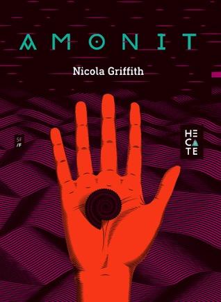 Amonit by Ioana Filat, Nicola Griffith