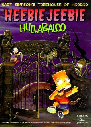 Bart Simpson's Treehouse of Horror: Heebie-Jeebie Hullabaloo by Matt Groening