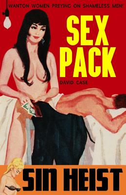 Sex Pack / Sin Heist by David Case, Alan Marshall