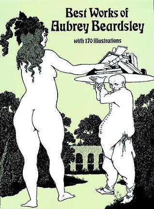 Best Works of Aubrey Beardsley by Aubrey Beardsley