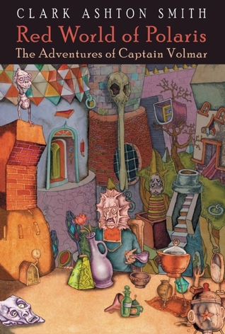 Red World of Polaris by Clark Ashton Smith, Jason Van Hollander