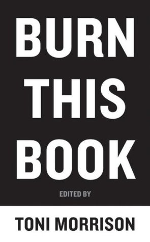Burn This Book: PEN Writers Speak Out on the Power of the Word by Toni Morrison