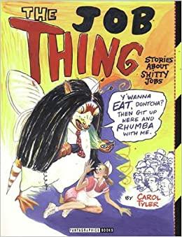 The Job Thing by Carol Tyler