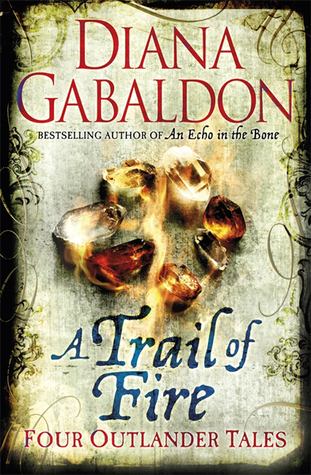 A Trail of Fire by Diana Gabaldon