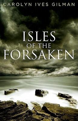 Isles of the Forsaken by Carolyn Ives Gilman