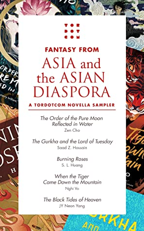 Fantasy from Asia and the Asian Diaspora by Saad Z. Hossain, Nghi Vo, Neon Yang, Zen Cho, S.L. Huang