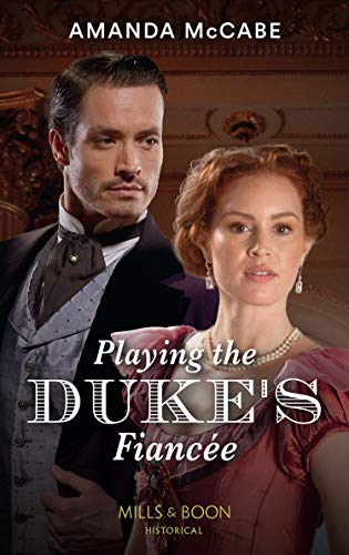 Playing the Duke's Fiancée by Amanda McCabe