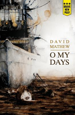 O My Days by David Mathew